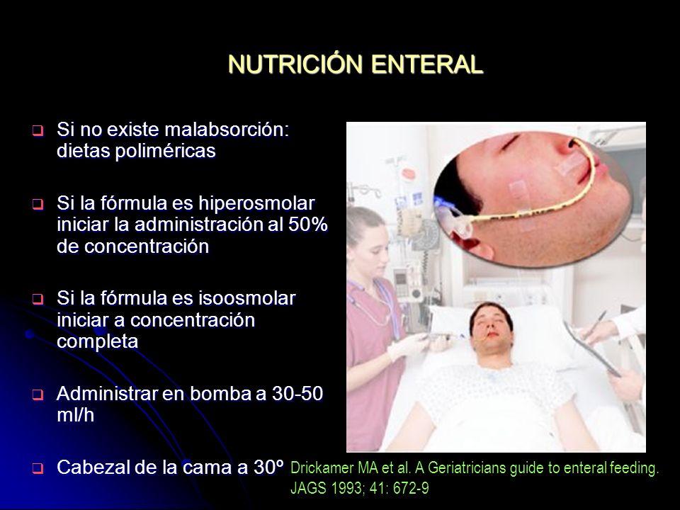 NUTRICIÓN ENTERAL Si no existe malabsorción: dietas poliméricas Si no existe malabsorción: dietas poliméricas Si la fórmula es hiperosmolar iniciar la