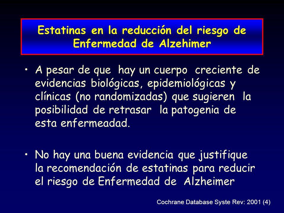 Estatinas en la reducción del riesgo de Enfermedad de Alzehimer A pesar de que hay un cuerpo creciente de evidencias biológicas, epidemiológicas y clí