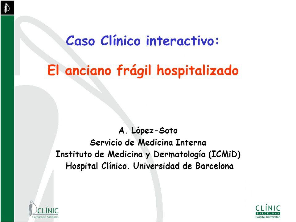 Caso Clínico interactivo: El anciano frágil hospitalizado A.
