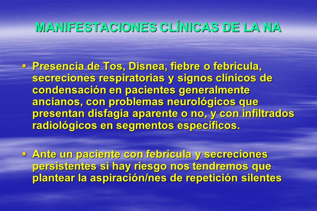 MANIFESTACIONES CLÍNICAS DE LA NA Presencia de Tos, Disnea, fiebre o febricula, secreciones respiratorias y signos clínicos de condensación en pacient