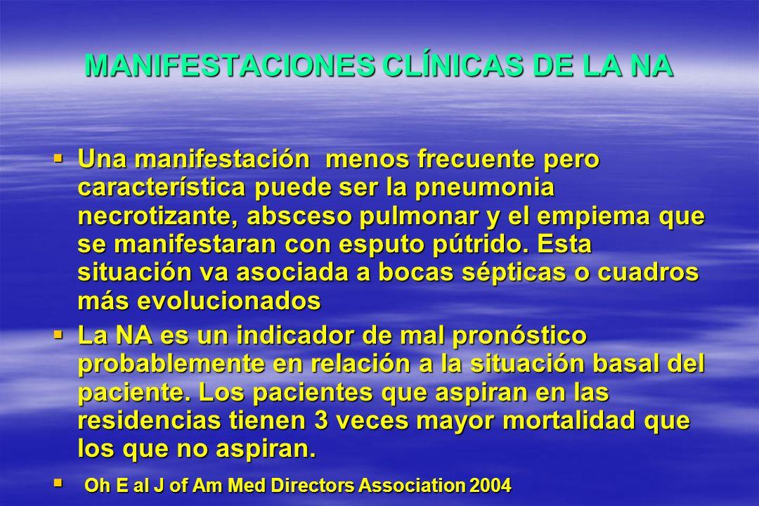 MANIFESTACIONES CLÍNICAS DE LA NA Una manifestación menos frecuente pero característica puede ser la pneumonia necrotizante, absceso pulmonar y el emp