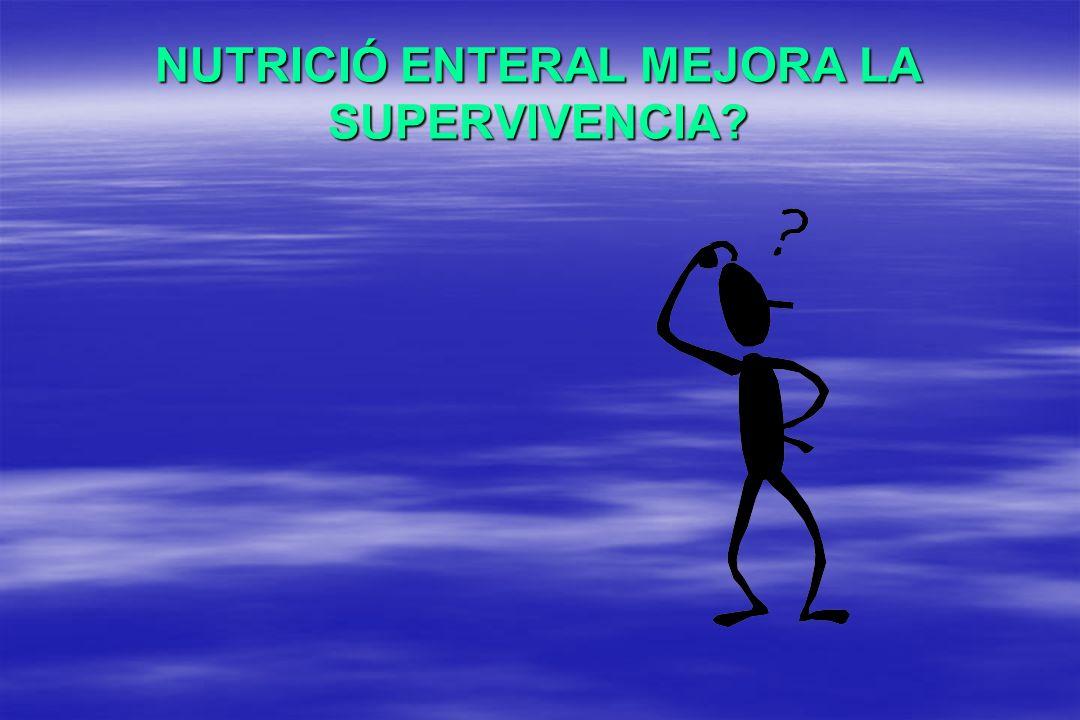NUTRICIÓ ENTERAL MEJORA LA SUPERVIVENCIA?