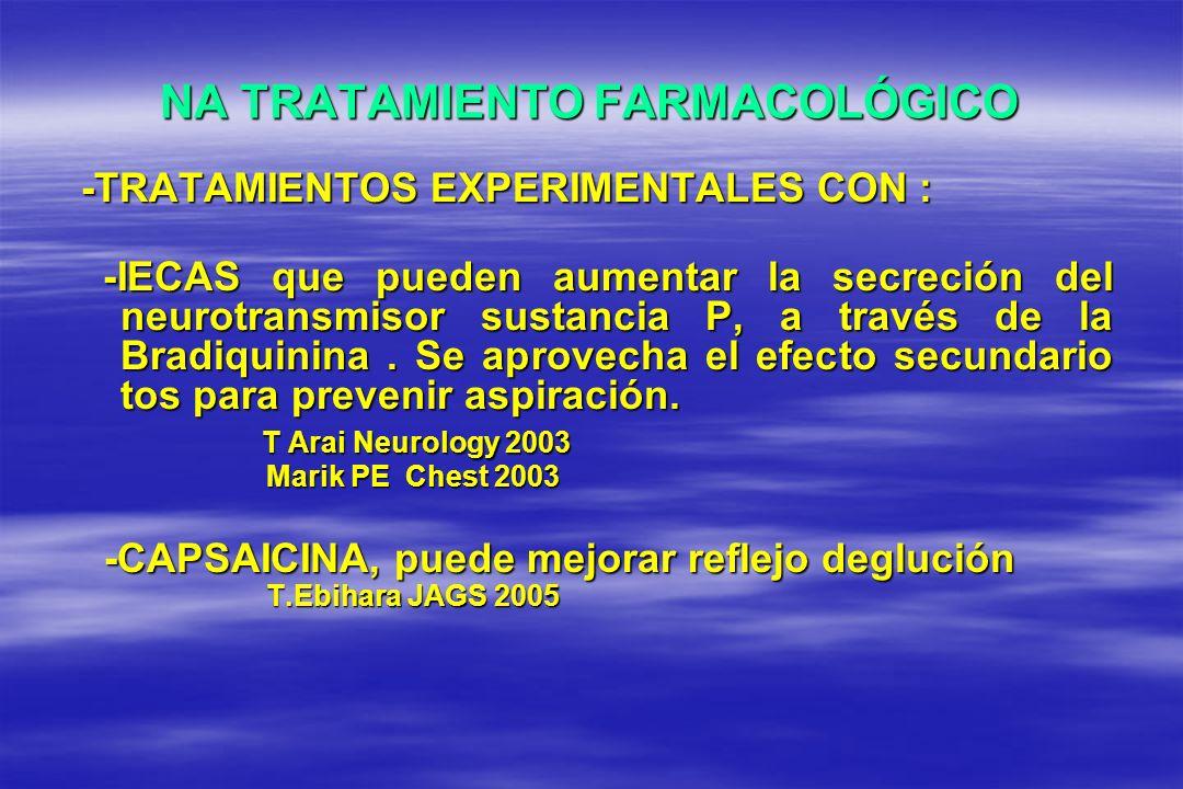 NA TRATAMIENTO FARMACOLÓGICO -TRATAMIENTOS EXPERIMENTALES CON : -IECAS que pueden aumentar la secreción del neurotransmisor sustancia P, a través de l
