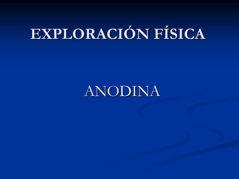 EXPLORACIÓN FÍSICA ANODINA