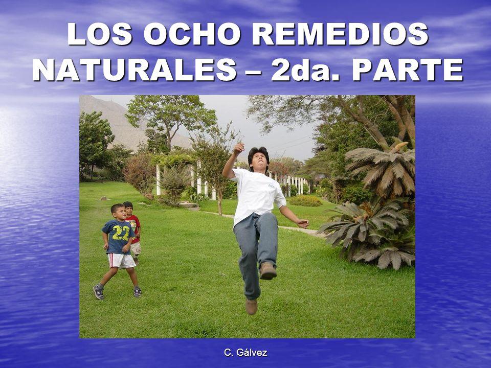 C. Gálvez LOS OCHO REMEDIOS NATURALES – 2da. PARTE