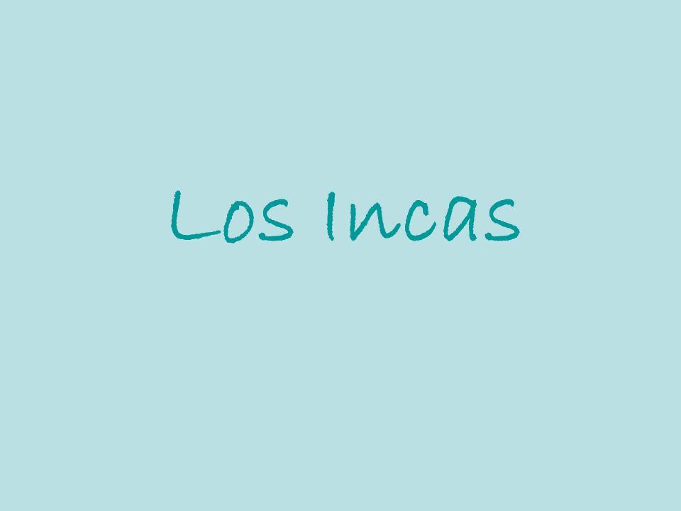 Los Incas vivían en los Andes en partes de Perú, Ecuador, Chile, Argentina, y Bolivia.