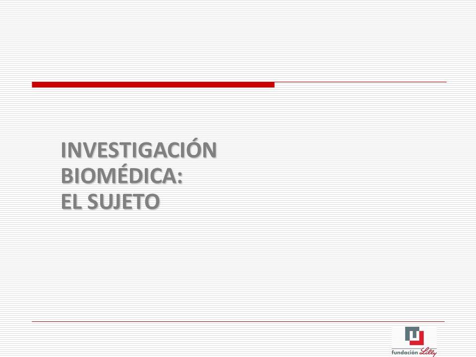 INVESTIGACIÓN BIOMÉDICA: EL SUJETO