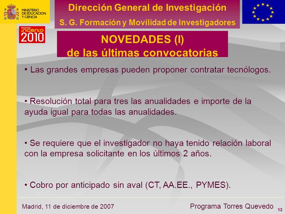 13 Dirección General de Investigación S. G. Formación y Movilidad de Investigadores Programa Torres Quevedo Madrid, 11 de diciembre de 2007 Las grande