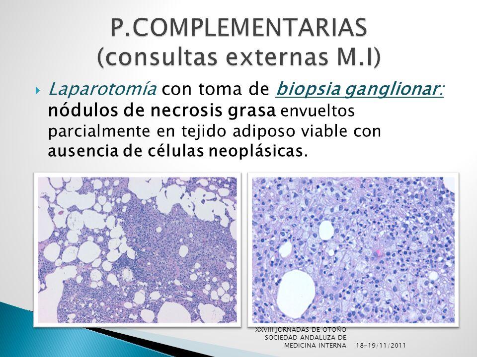Laparotomía con toma de biopsia ganglionar: nódulos de necrosis grasa envueltos parcialmente en tejido adiposo viable con ausencia de células neoplási