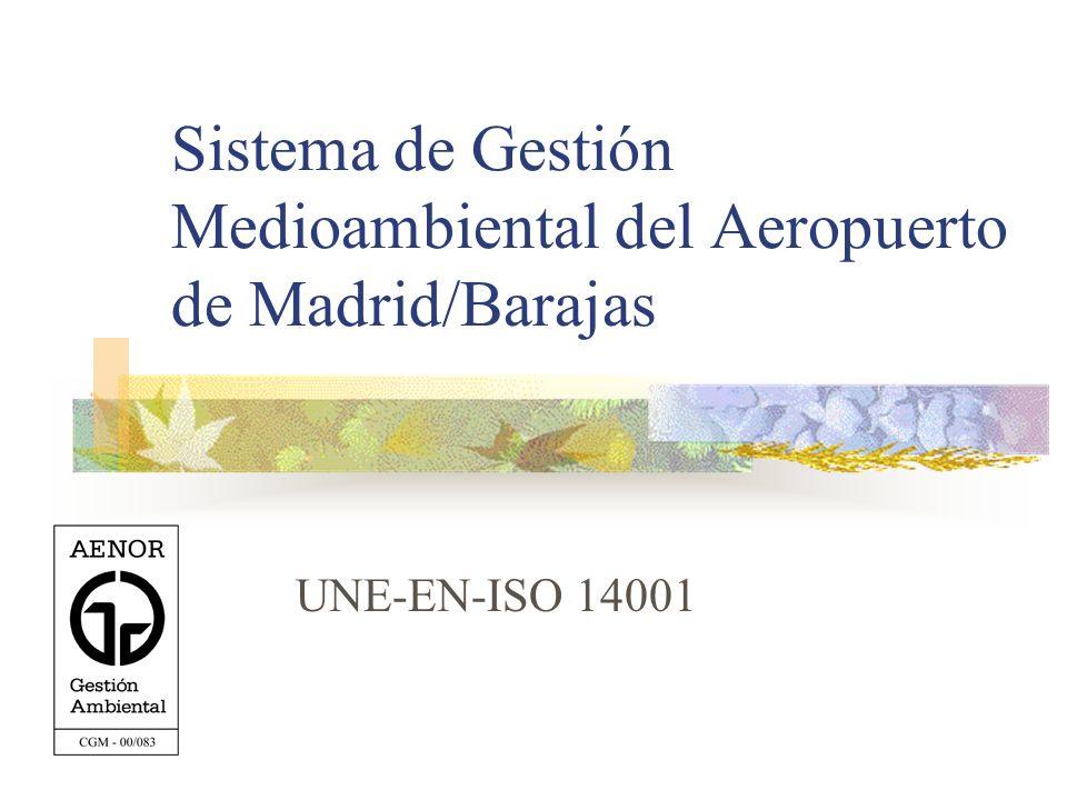 Sistema de Gestión Medioambiental del Aeropuerto de Madrid/Barajas UNE-EN-ISO 14001