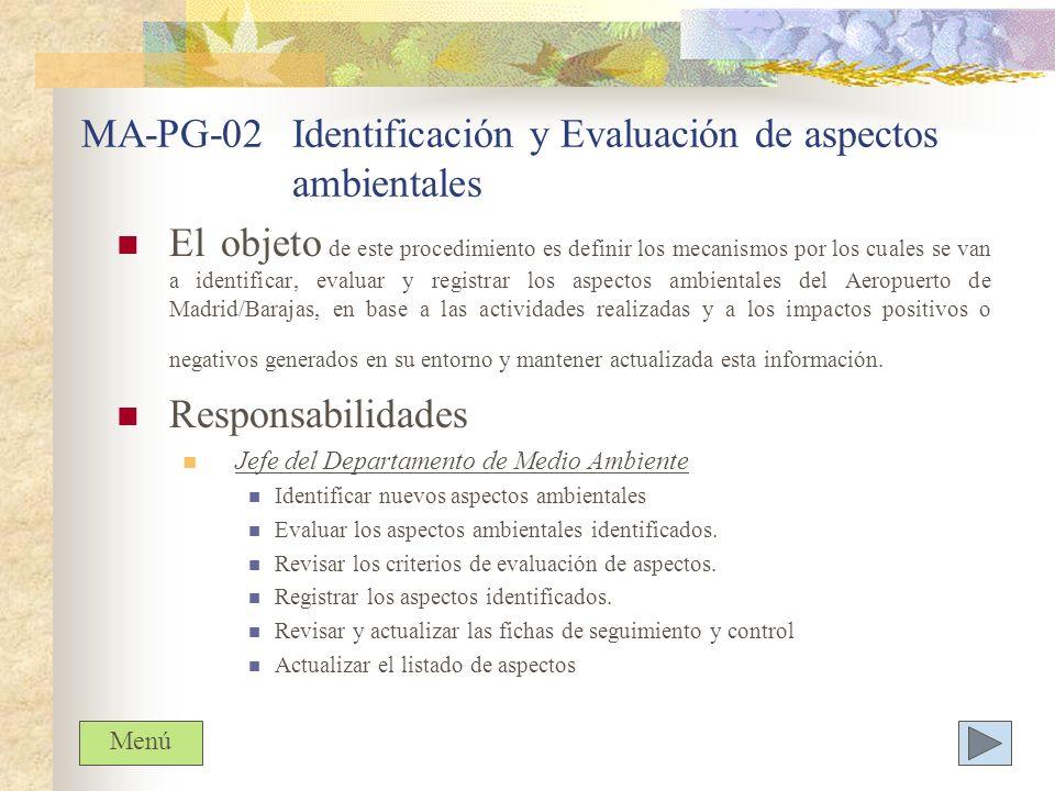 MA-PG-02Identificación y Evaluación de aspectos ambientales El objeto de este procedimiento es definir los mecanismos por los cuales se van a identifi