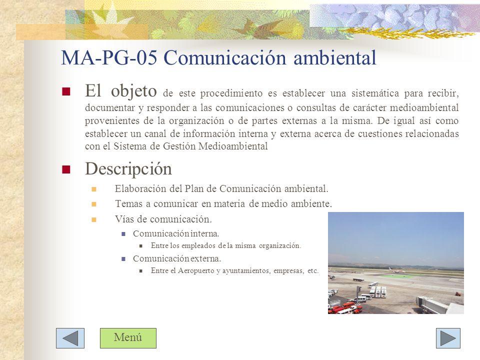 MA-PG-05 Comunicación ambiental El objeto de este procedimiento es establecer una sistemática para recibir, documentar y responder a las comunicacione