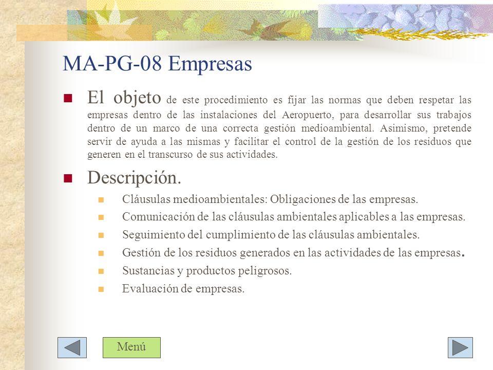 MA-PG-08 Empresas El objeto de este procedimiento es fijar las normas que deben respetar las empresas dentro de las instalaciones del Aeropuerto, para