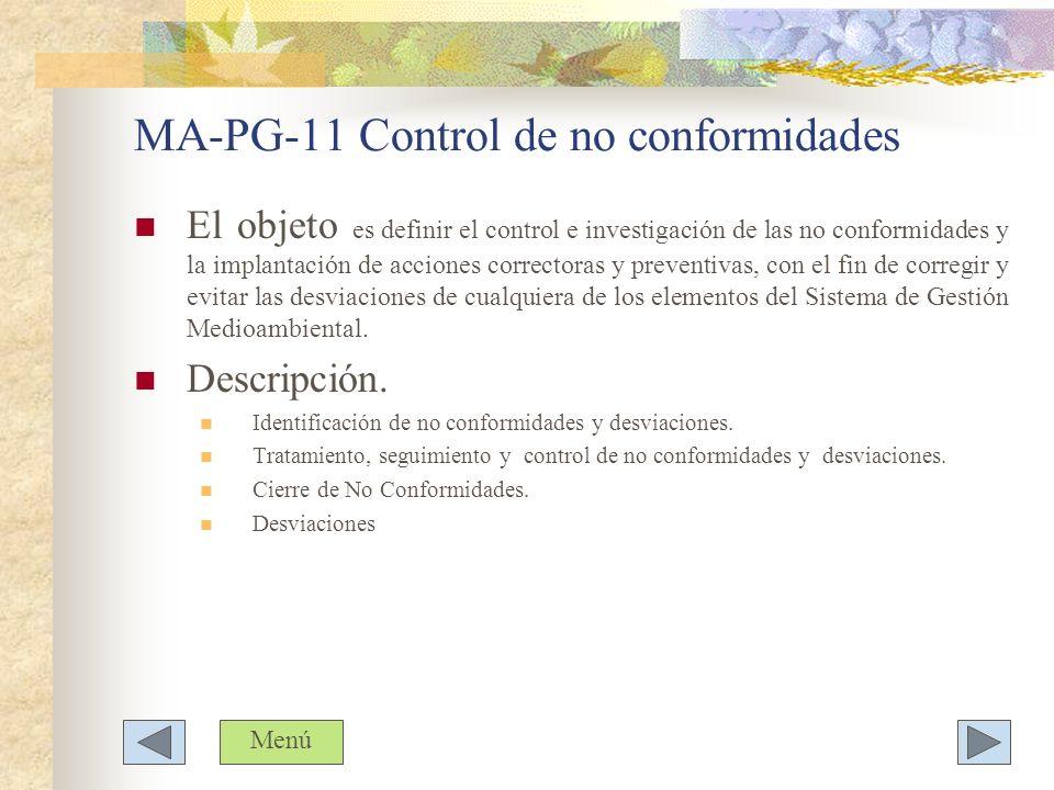 MA-PG-11 Control de no conformidades El objeto es definir el control e investigación de las no conformidades y la implantación de acciones correctoras