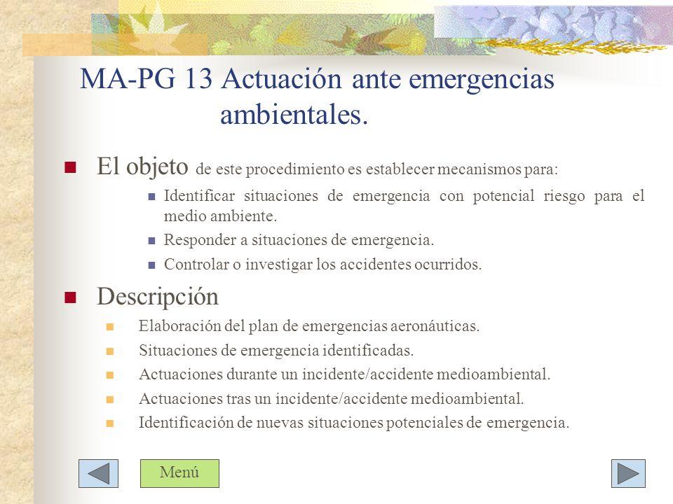 MA-PG 13 Actuación ante emergencias ambientales. El objeto de este procedimiento es establecer mecanismos para: Identificar situaciones de emergencia