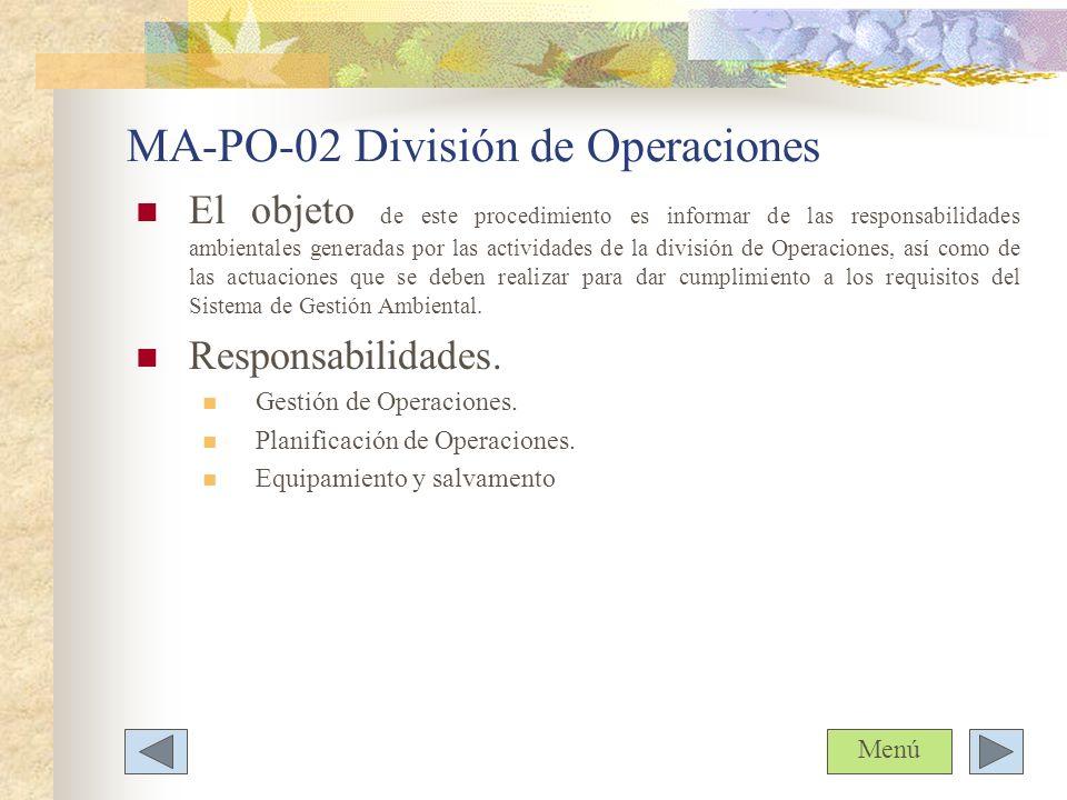 MA-PO-02 División de Operaciones El objeto de este procedimiento es informar de las responsabilidades ambientales generadas por las actividades de la