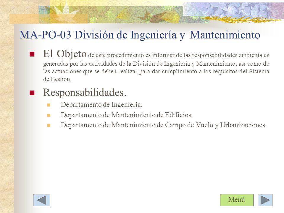 MA-PO-03 División de Ingeniería yMantenimiento El Objeto de este procedimiento es informar de las responsabilidades ambientales generadas por las acti