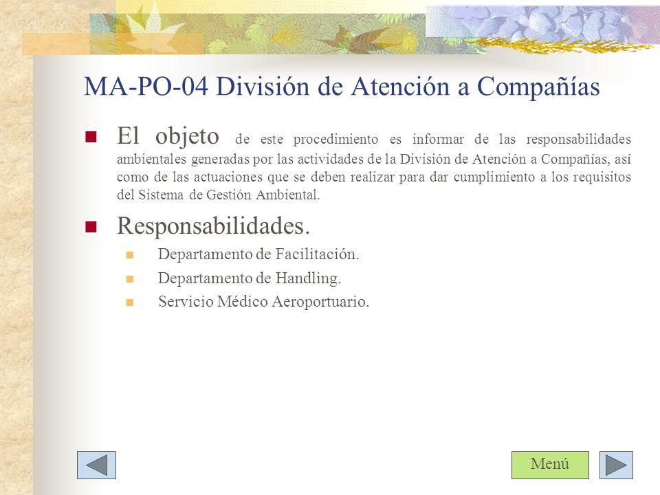 MA-PO-04 División de Atención a Compañías El objeto de este procedimiento es informar de las responsabilidades ambientales generadas por las actividad