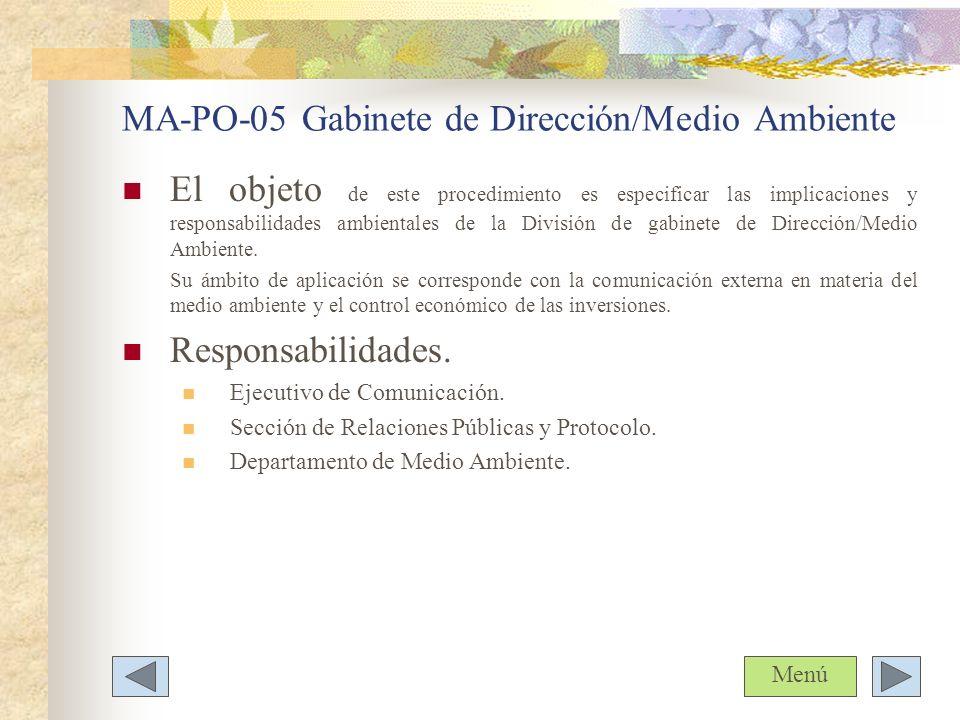 MA-PO-05 Gabinete de Dirección/Medio Ambiente El objeto de este procedimiento es especificar las implicaciones y responsabilidades ambientales de la D