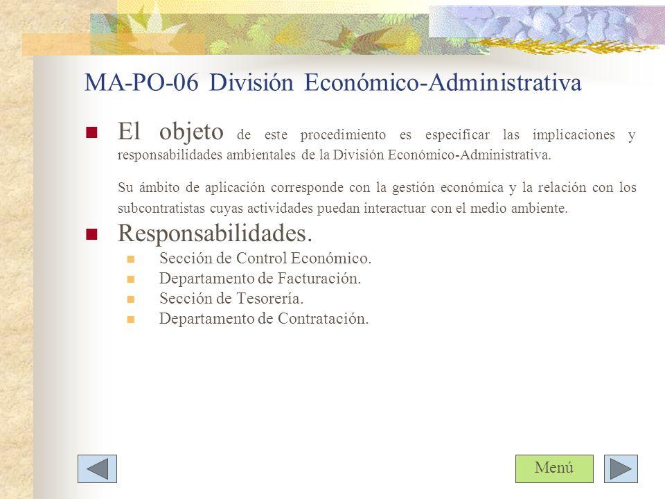 MA-PO-06 División Económico-Administrativa El objeto de este procedimiento es especificar las implicaciones y responsabilidades ambientales de la Divi