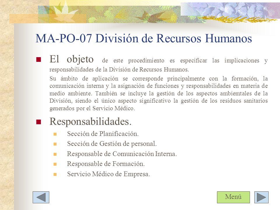 MA-PO-07 División de Recursos Humanos El objeto de este procedimiento es especificar las implicaciones y responsabilidades de la División de Recursos