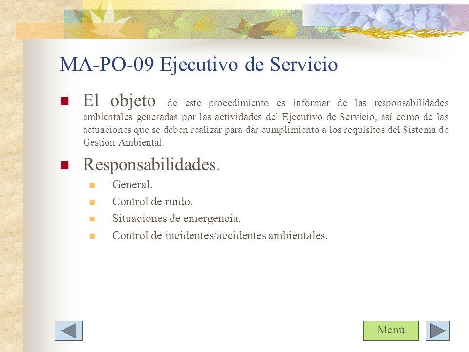 MA-PO-09 Ejecutivo de Servicio El objeto de este procedimiento es informar de las responsabilidades ambientales generadas por las actividades del Ejec