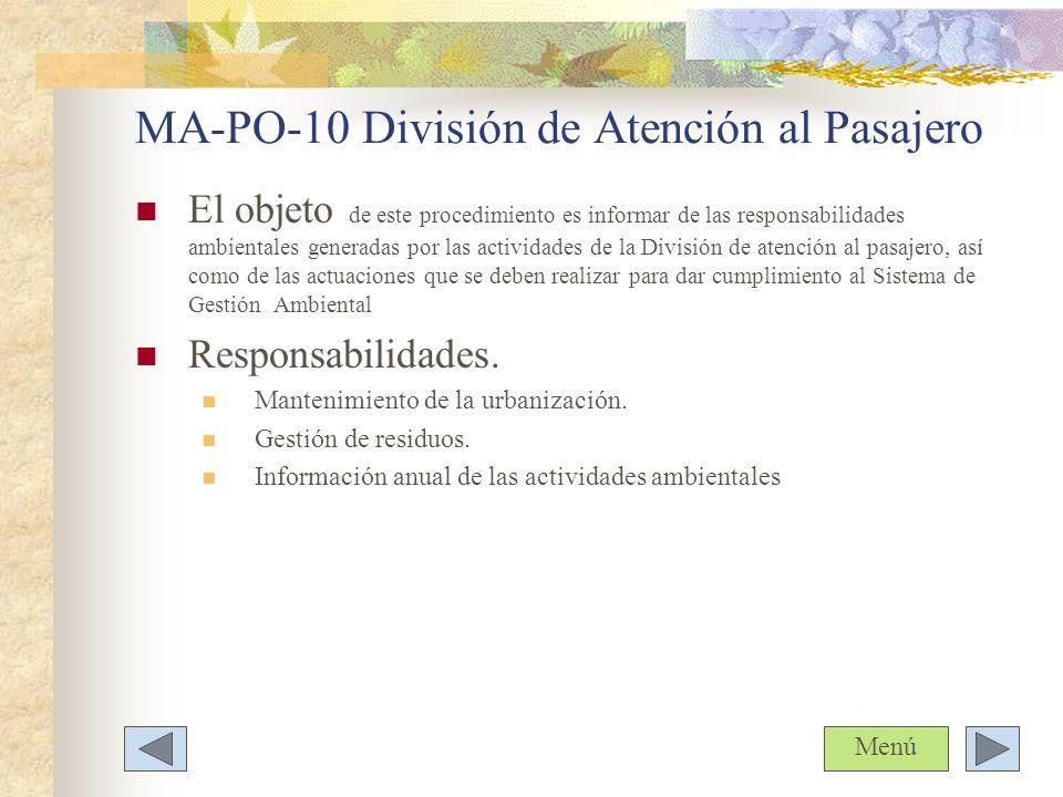 MA-PO-10 División de Atención al Pasajero El objeto de este procedimiento es informar de las responsabilidades ambientales generadas por las actividad