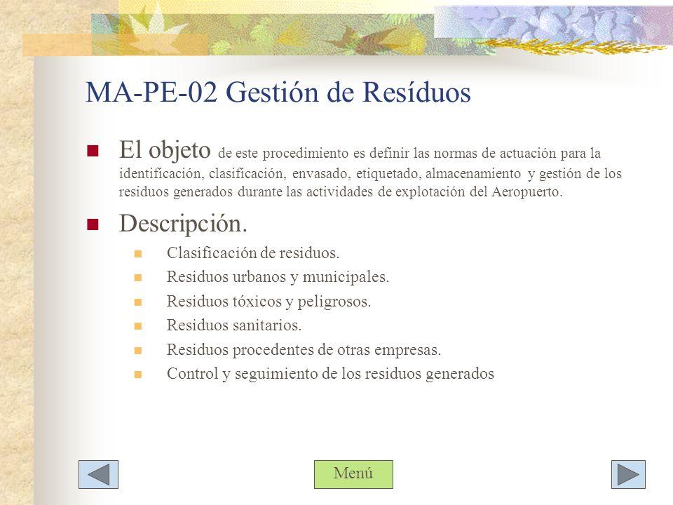 MA-PE-02 Gestión de Resíduos El objeto de este procedimiento es definir las normas de actuación para la identificación, clasificación, envasado, etiqu