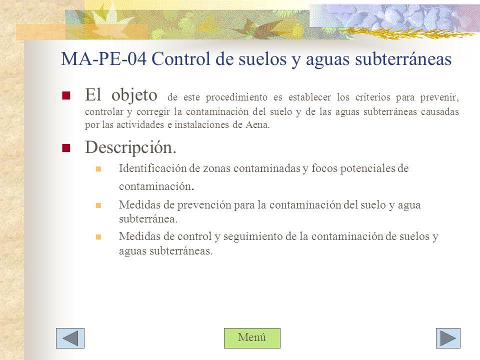 MA-PE-04 Control de suelos y aguas subterráneas El objeto de este procedimiento es establecer los criterios para prevenir, controlar y corregir la con