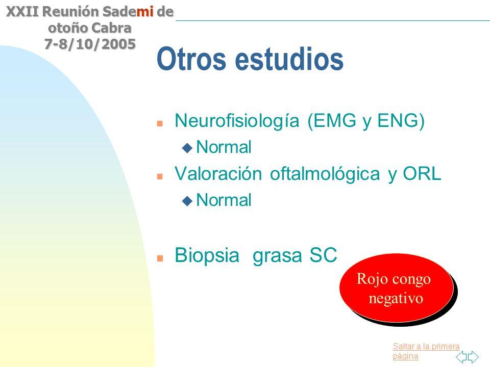 Saltar a la primera página XXII Reunión Sademi de otoño Cabra 7-8/10/2005 Otros estudios n Neurofisiología (EMG y ENG) u Normal n Valoración oftalmoló