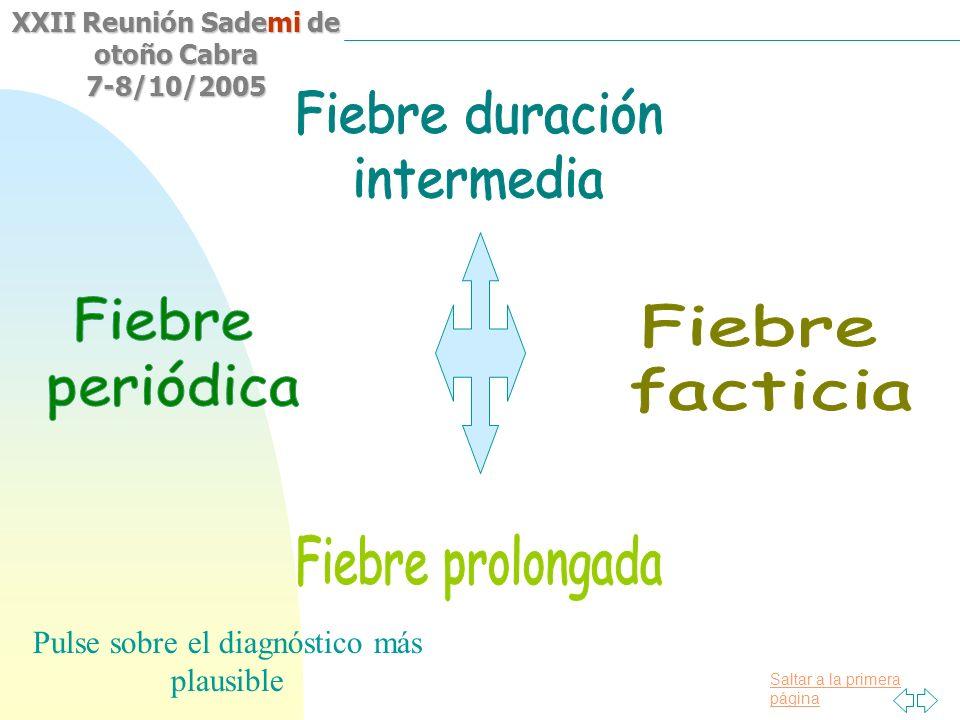 Saltar a la primera página XXII Reunión Sademi de otoño Cabra 7-8/10/2005 Pulse sobre el diagnóstico más plausible