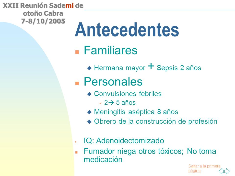 Saltar a la primera página XXII Reunión Sademi de otoño Cabra 7-8/10/2005 Arthritis Rheum, 2003; Vol 48 (9): 2632-2644 Heterogeneity among patients with tumor necrosis factor receptor-associated periodic syndrome phenotypes.