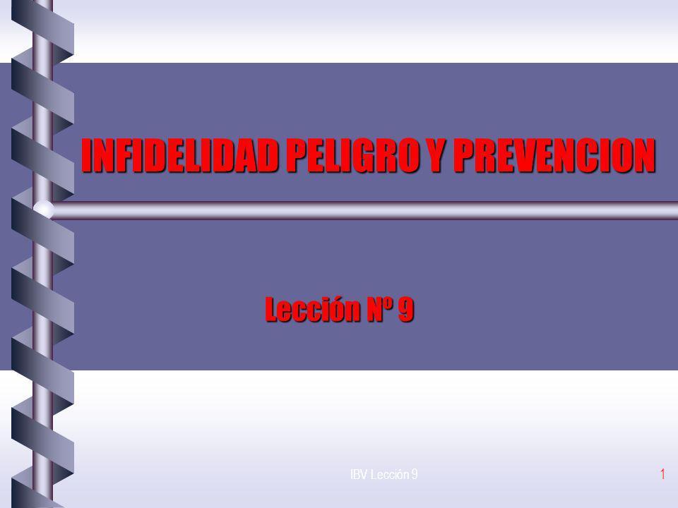 IBV Lección 91 INFIDELIDAD PELIGRO Y PREVENCION Lección Nº 9