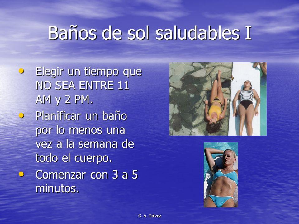 C. A. Gálvez Demasiada exposición al sol Los rayos ultravioletas, bajo ciertas condiciones, dañan las células de la piel. Los rayos ultravioletas, baj