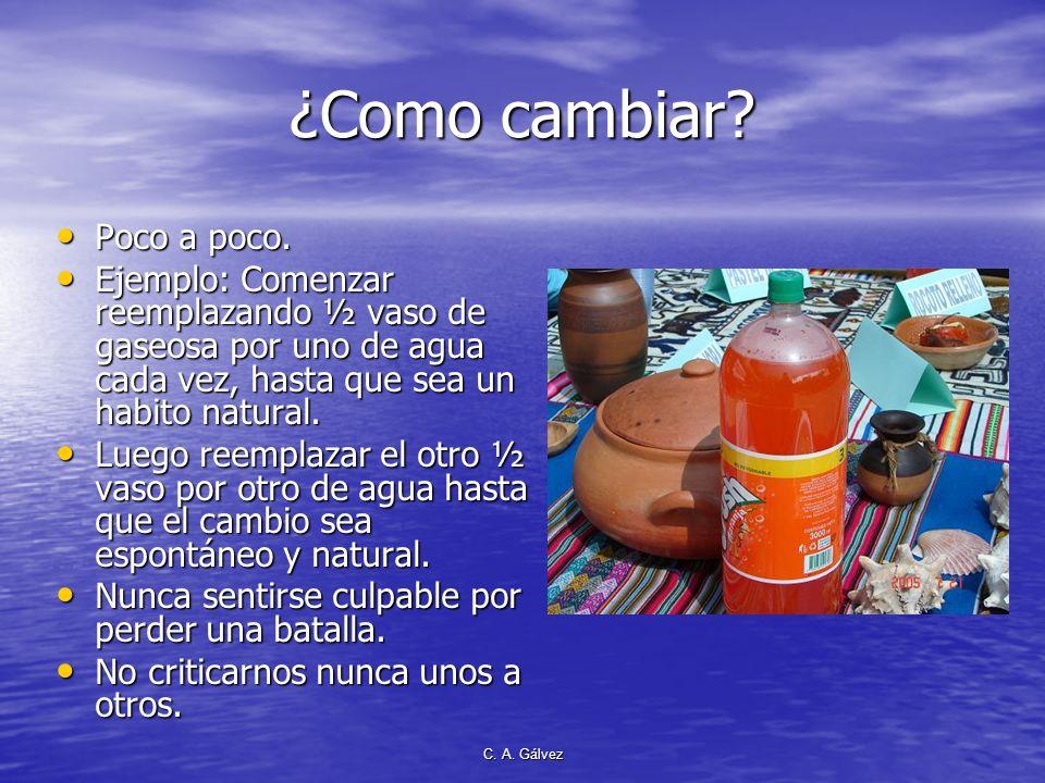 C. A. Gálvez Sustitutos insuficientes Bebidas gaseosas (riesgo de subida de peso y peligros para la salud). Bebidas gaseosas (riesgo de subida de peso