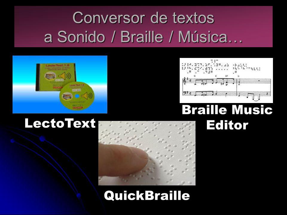 Conversor de textos a Sonido / Braille / Música… LectoText Braille Music Editor QuickBraille