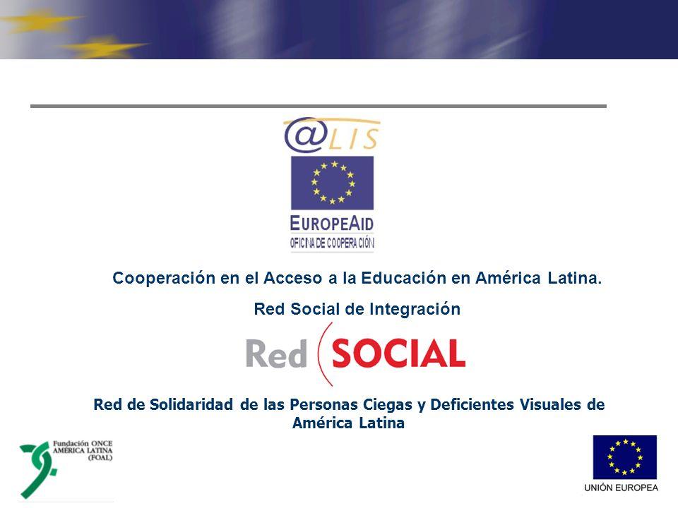 Red de Solidaridad de las Personas Ciegas y Deficientes Visuales de América Latina Cooperación en el Acceso a la Educación en América Latina.