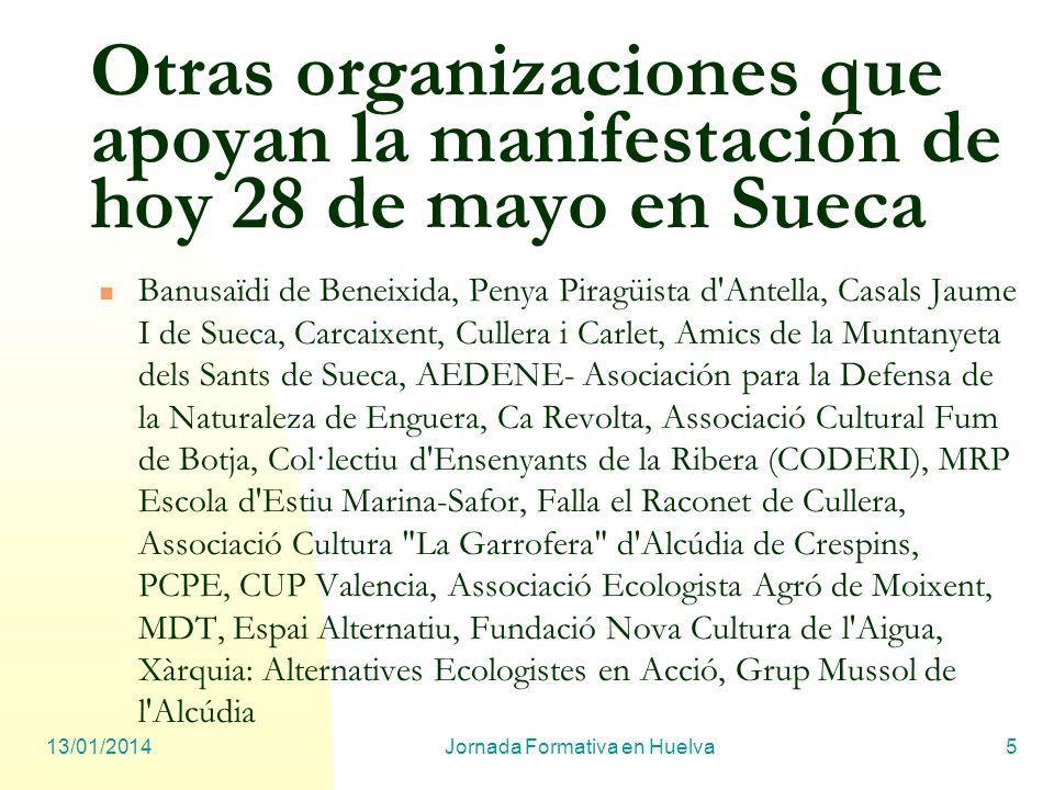 13/01/2014Jornada Formativa en Huelva5 Otras organizaciones que apoyan la manifestación de hoy 28 de mayo en Sueca Banusaïdi de Beneixida, Penya Pirag