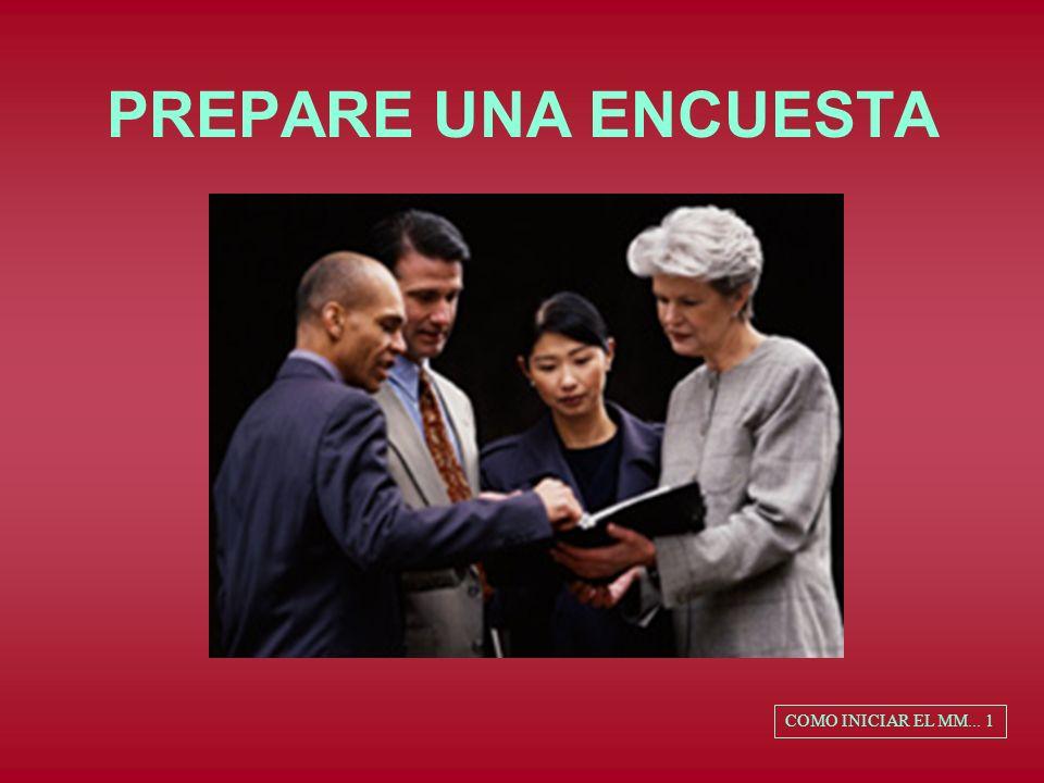 PREPARE UNA ENCUESTA COMO INICIAR EL MM... 1