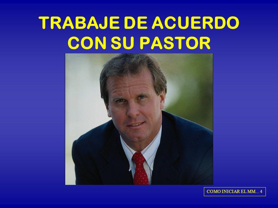 TRABAJE DE ACUERDO CON SU PASTOR COMO INICIAR EL MM... 4