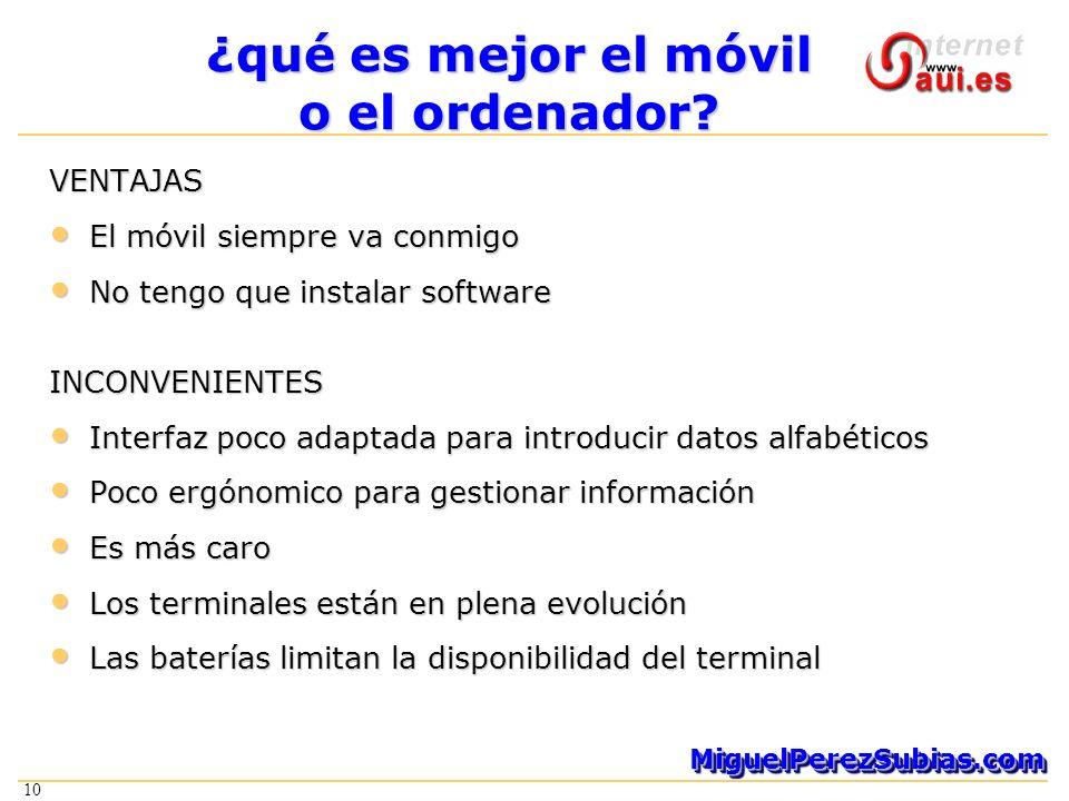 10 MiguelPerezSubias.comMiguelPerezSubias.com ¿qué es mejor el móvil o el ordenador.