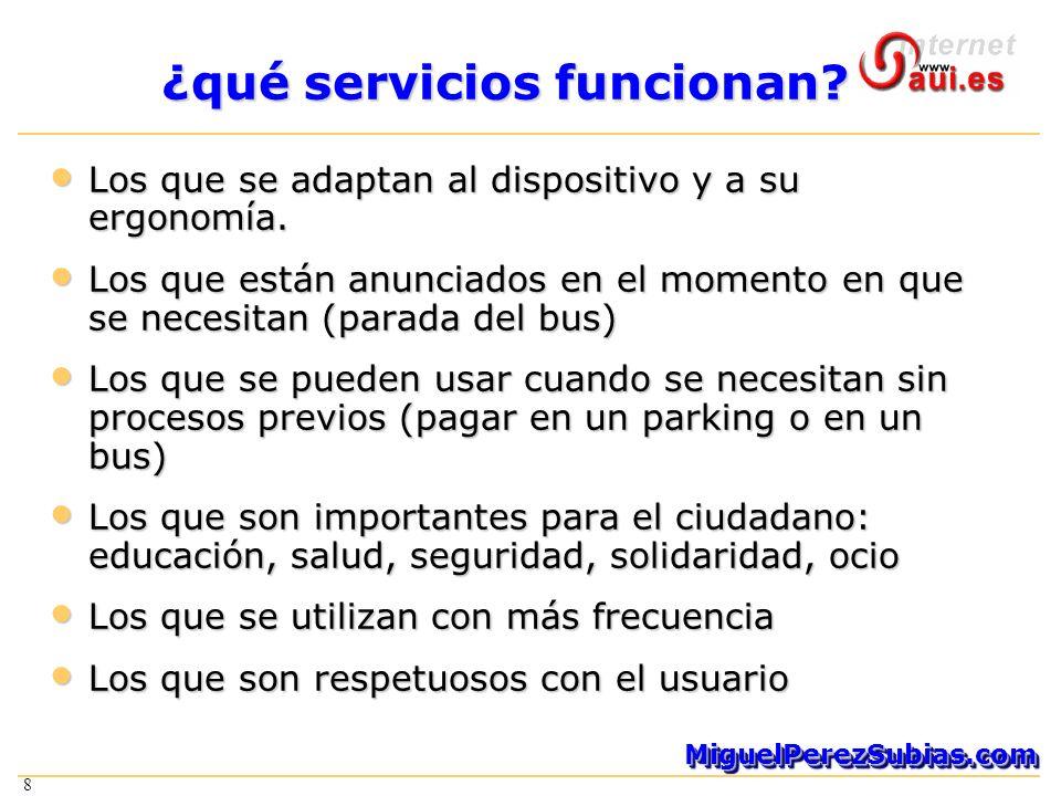 8 MiguelPerezSubias.comMiguelPerezSubias.com 8 ¿qué servicios funcionan.