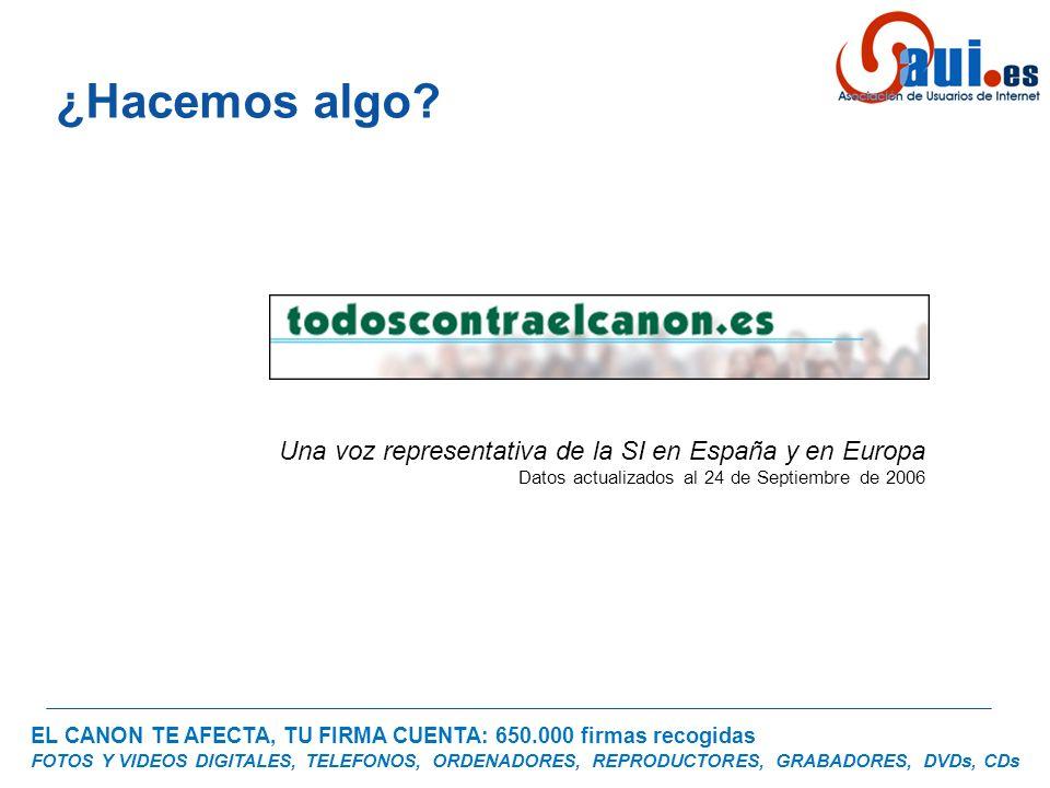 EL CANON TE AFECTA, TU FIRMA CUENTA: 650.000 firmas recogidas FOTOS Y VIDEOS DIGITALES, TELEFONOS, ORDENADORES, REPRODUCTORES, GRABADORES, DVDs, CDs ¿Hacemos algo.