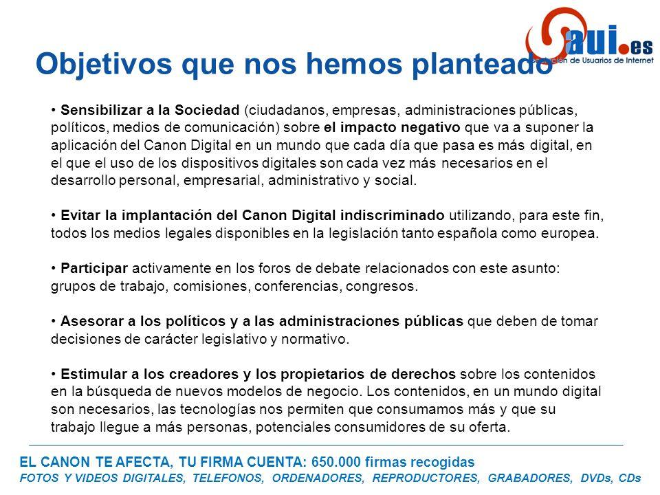 EL CANON TE AFECTA, TU FIRMA CUENTA: 650.000 firmas recogidas FOTOS Y VIDEOS DIGITALES, TELEFONOS, ORDENADORES, REPRODUCTORES, GRABADORES, DVDs, CDs S