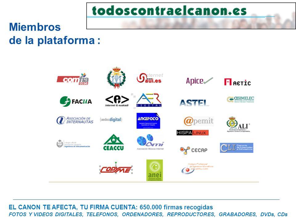EL CANON TE AFECTA, TU FIRMA CUENTA: 650.000 firmas recogidas FOTOS Y VIDEOS DIGITALES, TELEFONOS, ORDENADORES, REPRODUCTORES, GRABADORES, DVDs, CDs M
