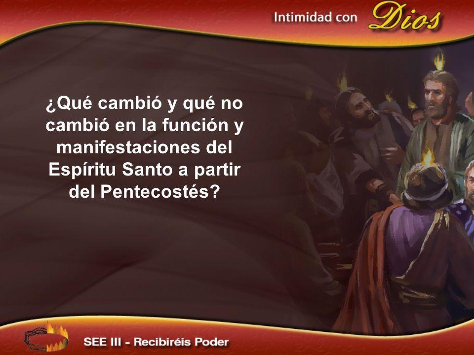 ¿Qué cambió y qué no cambió en la función y manifestaciones del Espíritu Santo a partir del Pentecostés?