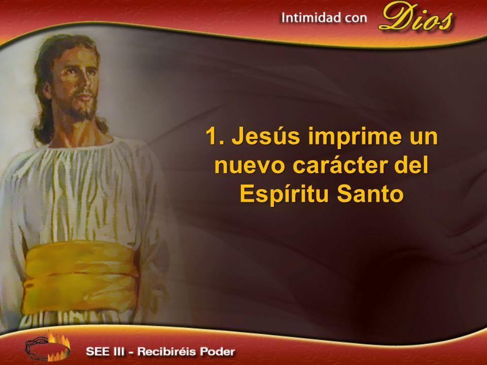 1. Jesús imprime un nuevo carácter del Espíritu Santo