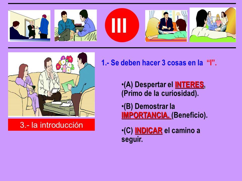 III 3.- la introducción INDICAR (C) INDICAR el camino a seguir.