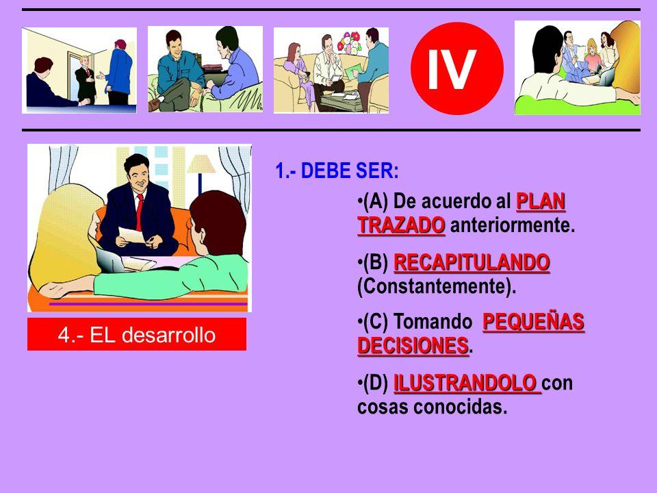 IV 4.- EL desarrollo PLAN TRAZADO (A) De acuerdo al PLAN TRAZADO anteriormente.