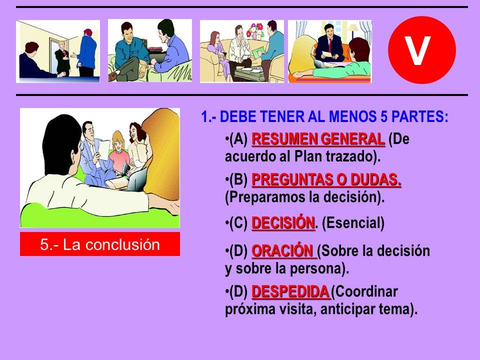 V 5.- La conclusión RESUMEN GENERAL (A) RESUMEN GENERAL (De acuerdo al Plan trazado).